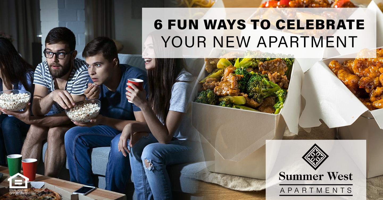 Fun Ways to Celebrate Your New Apartment